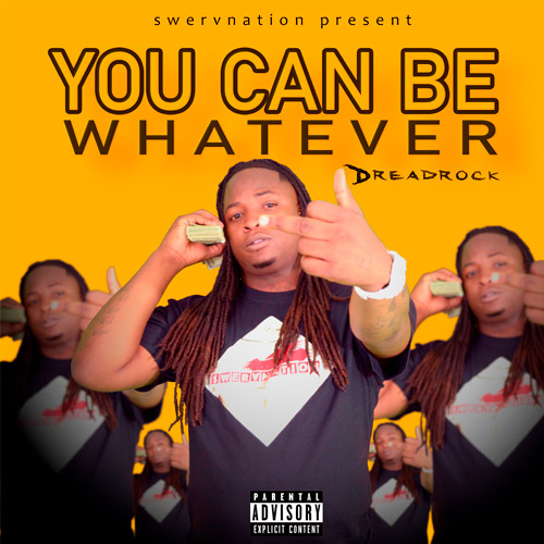 you-can-be-whatever-dreadrock-hip-hop-music-chicago-rapper